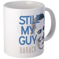 Still My Guy BARACK Mug from - CafePress