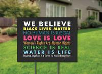 We Believe Yard Sign from - SignsOfJustice