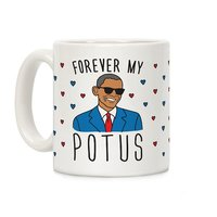 Forever My POTUS Obama White Coffee Mug  from - LookHUMAN