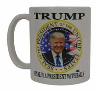 Mug Finally A President With Balls Donald Trump Coffee from - Rogue River Tactical
