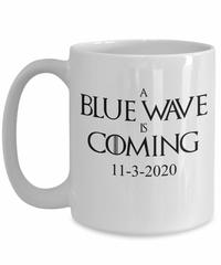 A Blue Wave is Coming 2020 Election Mug from - jeff_renshaw